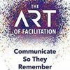 [ebook]-$0:-the-art-of-facilitation-–-communicate-so-they-remember-@-amazon-au-&-us