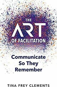 [ebook]-$0:-the-art-of-facilitation-–-communicate-so-they-remember-@-amazon-au-&-us