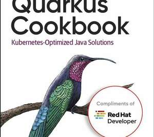 [ebook]-free-–-o'reilly-quarkus-cookbook:-kubernetes-optimized-java-solutions-@-red-hat