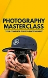 """[eBook] Free: """"Photography Masterclass – Your Complete Guide to Photography"""" $0 @ Amazon AU, US"""