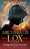 [eBook] Free: Archibald Lox and The Bridge between Worlds by Darren Shan @ Amazon AU