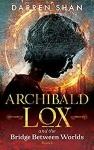 [eBook] Free: Archibald Lox and The Bridge between Worlds by Darren Shan @ Amazon AU