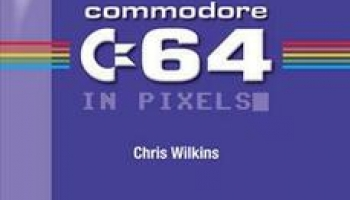 [eBook] Free PDF – The story of the Commodore 64 in pixels + The story of the Commodore Amiga in Pixels – Fusion Retro Books