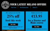 Expired:25% off in Milanos Mon – Friday and Sunday until 7th Aug 2016